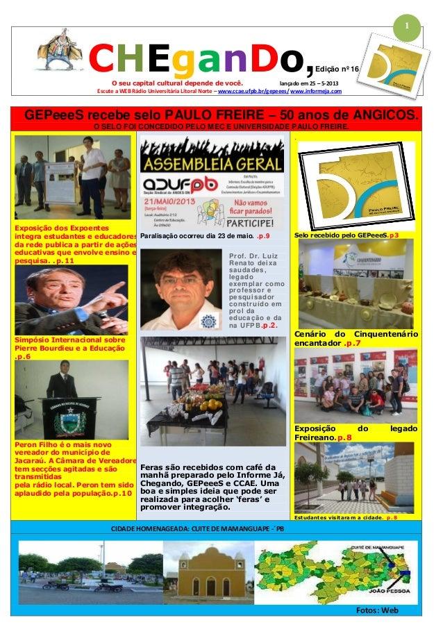 CHEganDo,Edição nº 16O seu capital cultural depende de você. lançado em 25 – 5-2013Escute a WEB Rádio Universitária Litora...