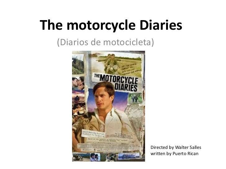 The motorcycle Diaries  (Diarios de motocicleta)                         Directed by Walter Salles                        ...
