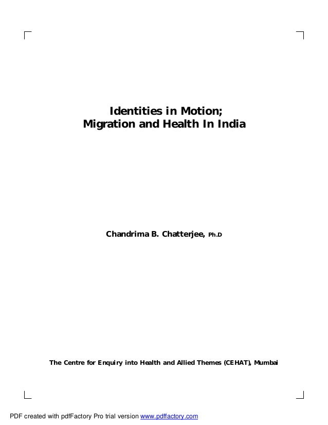 Identities in Motion;                        Migration and Health In India                                Chandrima B. Cha...