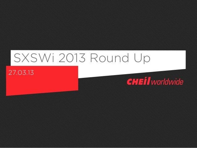 SXSWi 2013 Round Up27.03.13