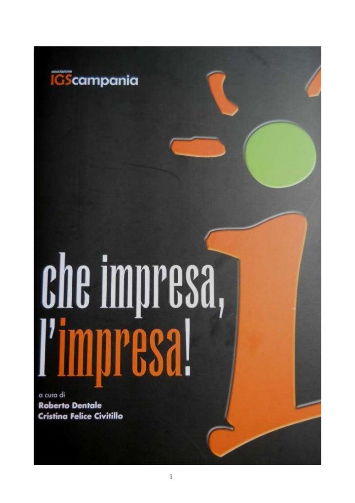 Che impresa, l'impresa Cristina Felice Civitillo Roberto Dentale