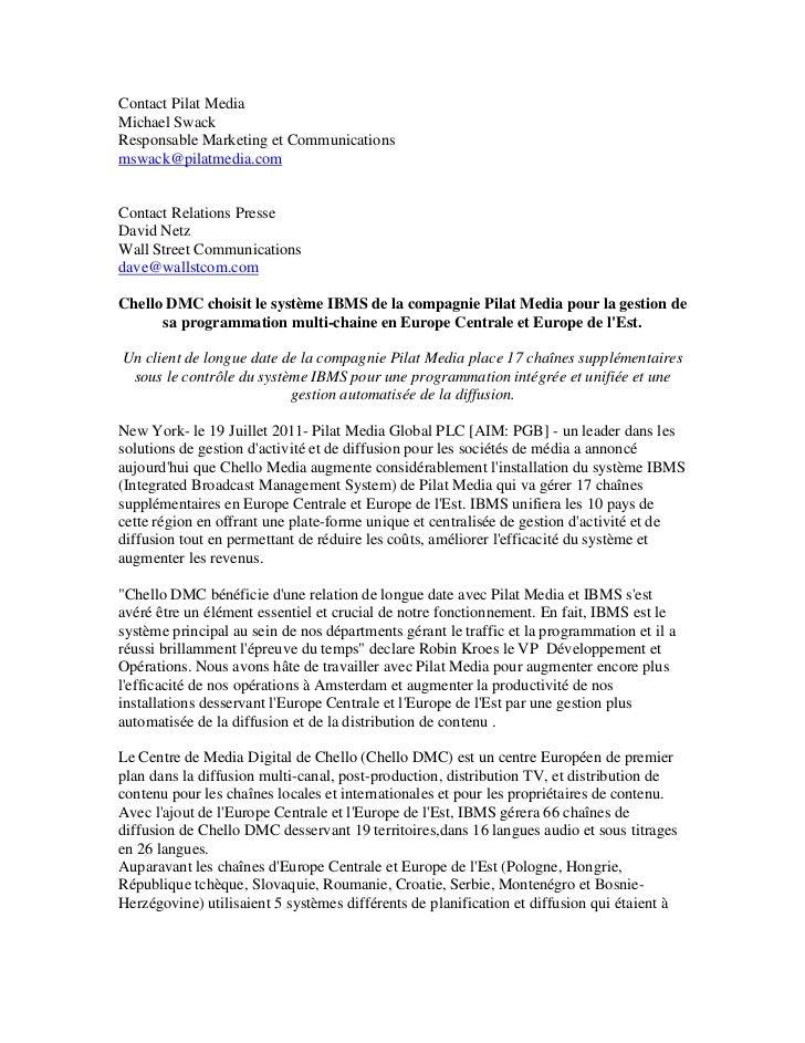 Chello DMC choisit le système IBMS de la compagnie Pilat Media pour la gestion de sa programmation multi-chaine en Europe Centrale et Europe de l'Est.