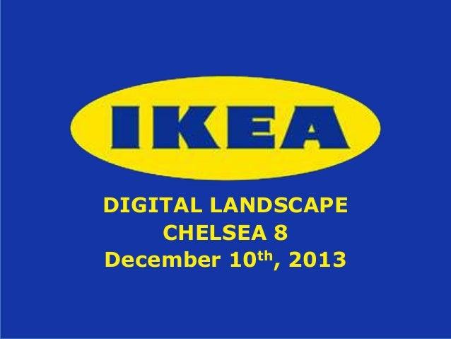 DIGITAL LANDSCAPE CHELSEA 8 December 10th, 2013