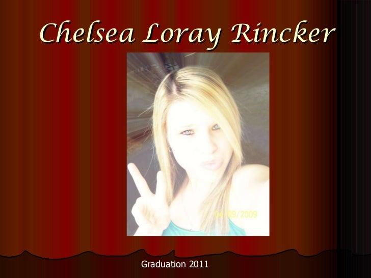 Chelsea Loray Rincker Graduation 2011