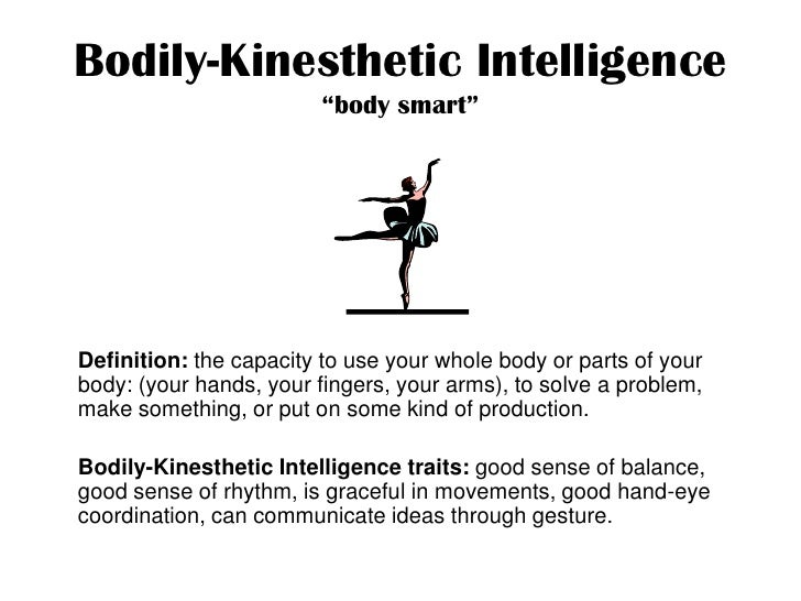 bodily kinesthetic intelligence in my life Activities that strengthen children's bodily-kinesthetic intelligence in today's world should these life skills multiple intelligences: an overview for.