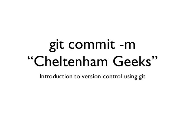 Cheltenham Geeks - git talk/interactive session