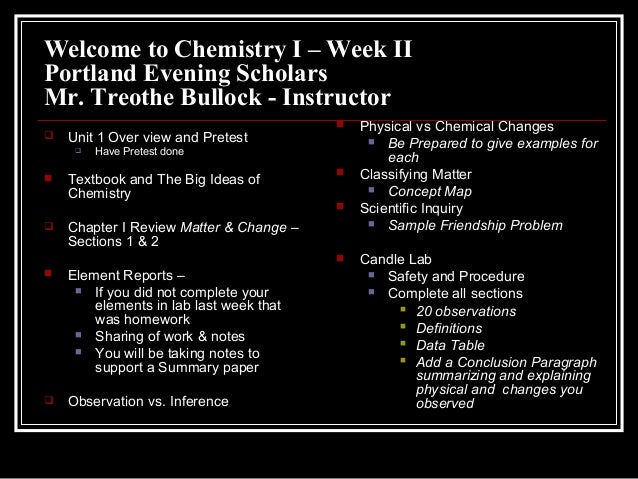 Welcome to Chemistry I – Week II Portland Evening Scholars Mr. Treothe Bullock - Instructor  Unit 1 Over view and Pretest...