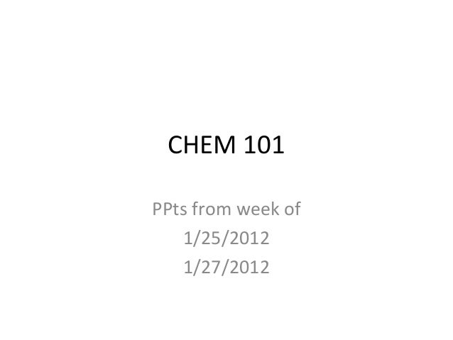 CHEM 101PPts from week of1/25/20121/27/2012