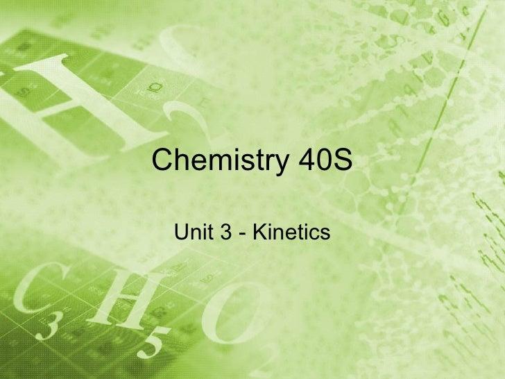Chemistry 40S Unit 3 - Kinetics