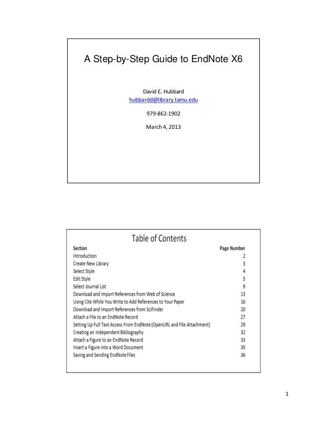 A Step-by-Step Guide to EndNote X6             David E. Hubbard         hubbardd@library.tamu.edu               979-862-19...