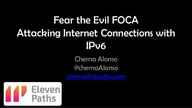 Defcon 21 - Fear the Evil FOCA: mitm attacks using IPv6