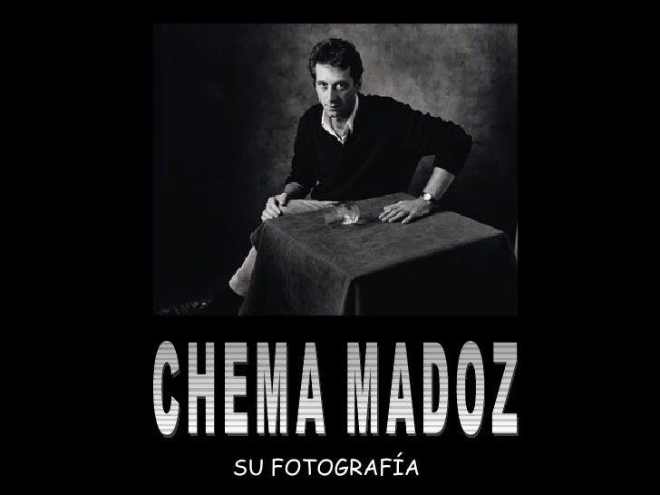 CHEMA MADOZ SU FOTOGRAFÍA