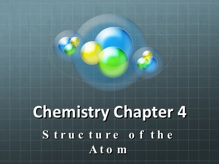 Chemistry Chapter 4 Structure of the Atom