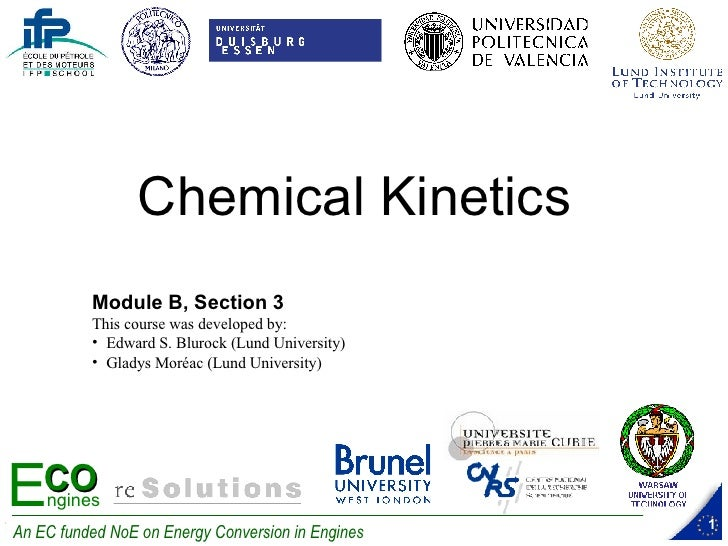 Chemical Kinetics                Module B, Section 3                This course was developed by:                • Edward ...