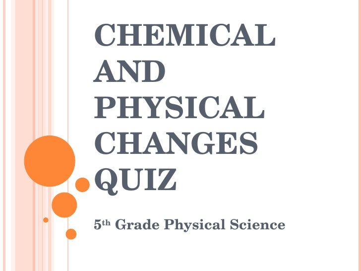 Chemical And Physical Changes Quiz 1