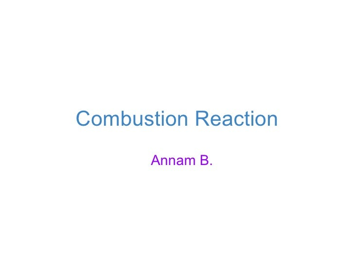 Combustion Reaction Annam B.