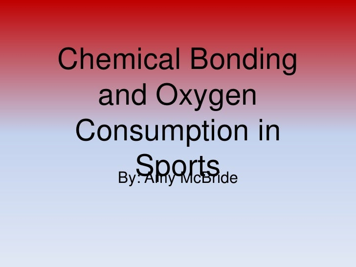 Chemical Bonding And Oxygen Consumption In Sports