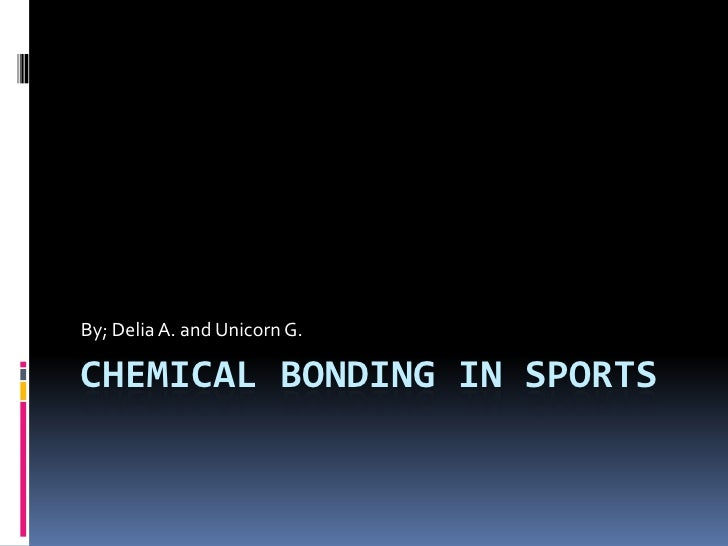 Chemical Bonding In Sports