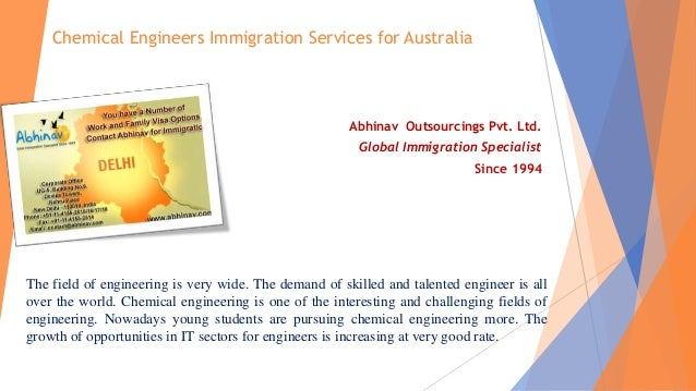 Chemical Engineers Immigration Services for Australia Abhinav Outsourcings Pvt. Ltd. Global Immigration Specialist Since 1...
