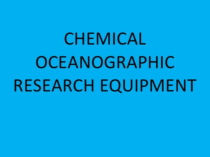 Chemical oceanographic research equipment powerpoint