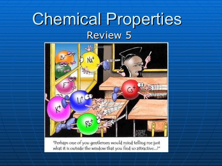 Chemical properties review