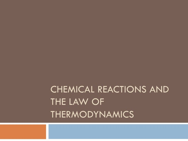 Chemical reactions and thermodynamics