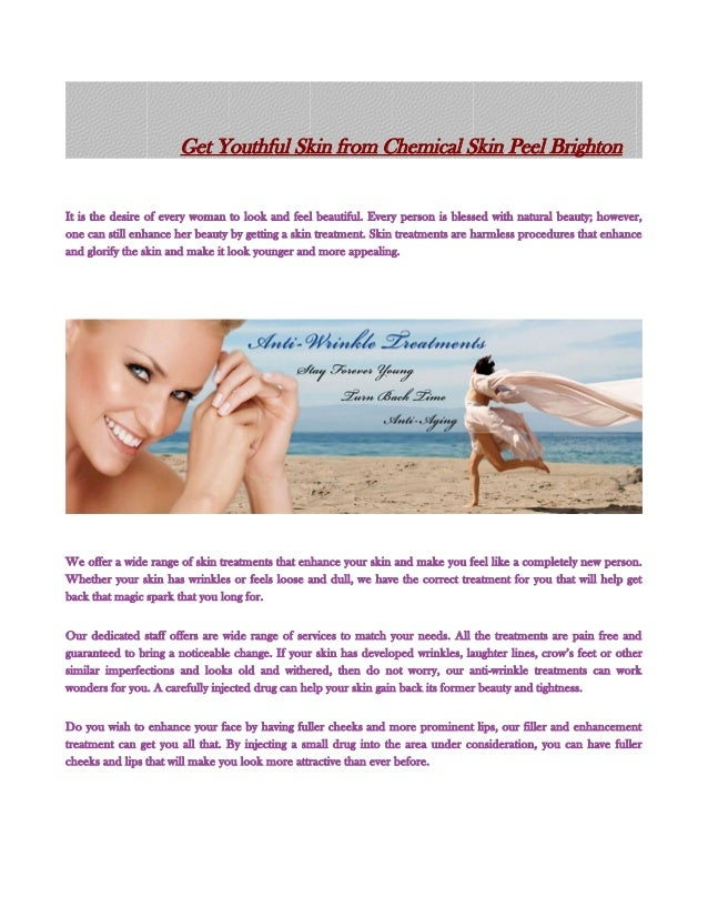 Get Youthful Skin from Chemical Skin Peel Brighton It is the desire of every woman to look and feel beautiful. Every perso...