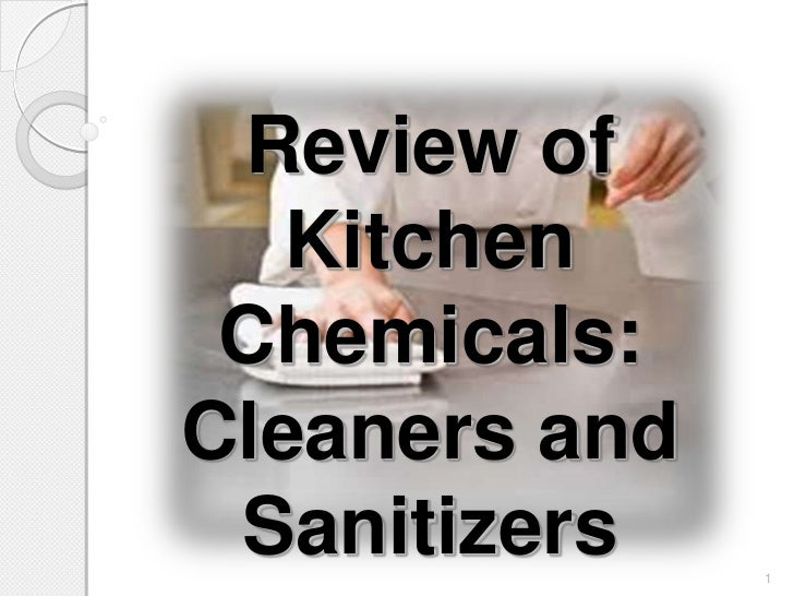 Review of   Kitchen Chemicals:Cleaners and Sanitizers    1
