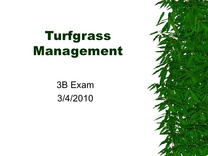 Turfgrass Management 3B Exam 3/4/2010