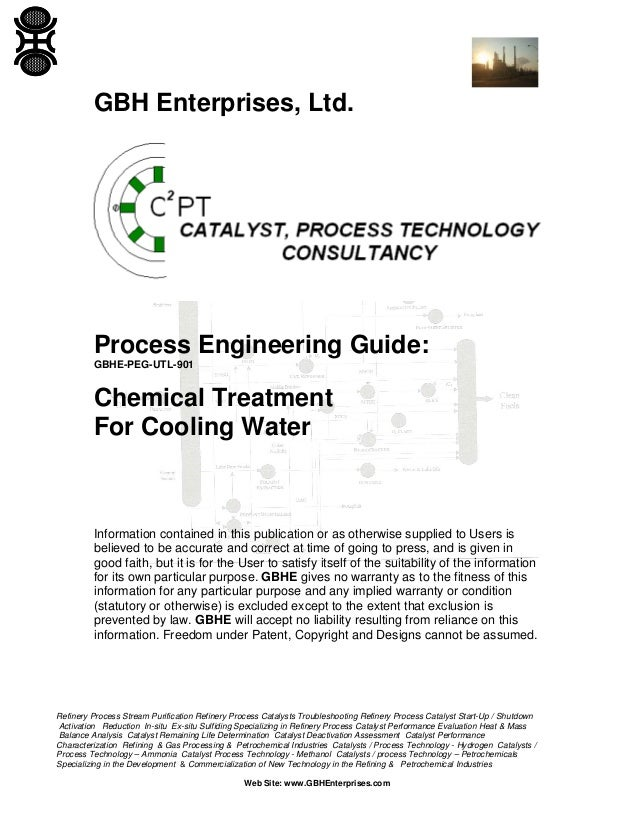 GBH Enterprises, Ltd.  Process Engineering Guide: GBHE-PEG-UTL-901  Chemical Treatment For Cooling Water  Information cont...