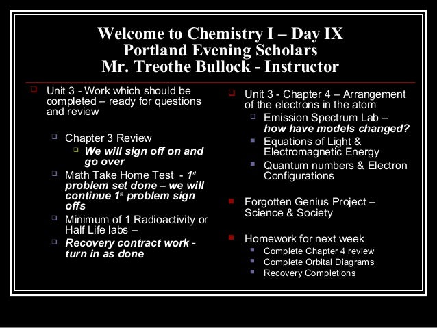 Welcome to Chemistry I – Day IXPortland Evening ScholarsMr. Treothe Bullock - Instructor Unit 3 - Work which should becom...