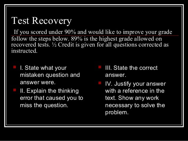 Test RecoveryIf you scored under 90% and would like to improve your gradefollow the steps below. 89% is the highest grade ...