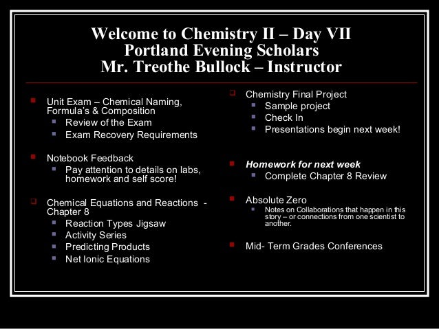 Welcome to Chemistry II – Day VIIPortland Evening ScholarsMr. Treothe Bullock – Instructor Unit Exam – Chemical Naming,Fo...