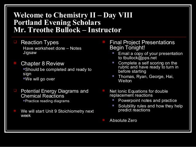 Welcome to Chemistry II – Day VIIIPortland Evening ScholarsMr. Treothe Bullock – Instructor Reaction TypesHave worksheet ...