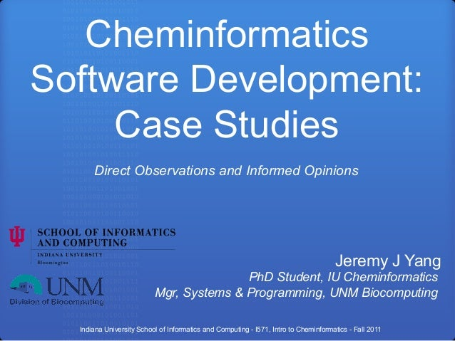 CheminformaticsSoftware Development:     Case Studies      Direct Observations and Informed Opinions                      ...