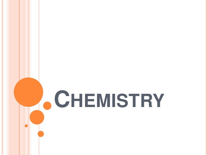 Chemistry<br />