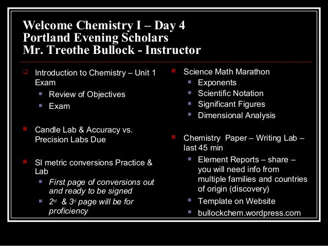 Welcome Chemistry I – Day 4 Portland Evening Scholars Mr. Treothe Bullock - Instructor   Introduction to Chemistry – Unit...