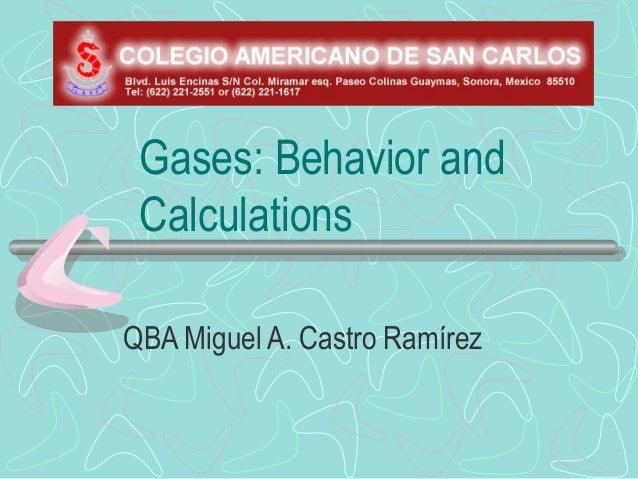 GASES: BEHAVIOR AND CALCULATIONS