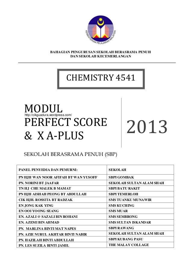 BAHAGIAN PENGURUSAN SEKOLAH BERASRAMA PENUH DAN SEKOLAH KECEMERLANGAN  CHEMISTRY 4541  MODUL PERFECT SCORE & X A-PLUS http...