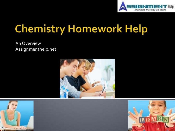Chemistry Homework Help<br />An Overview<br />Assignmenthelp.net<br />