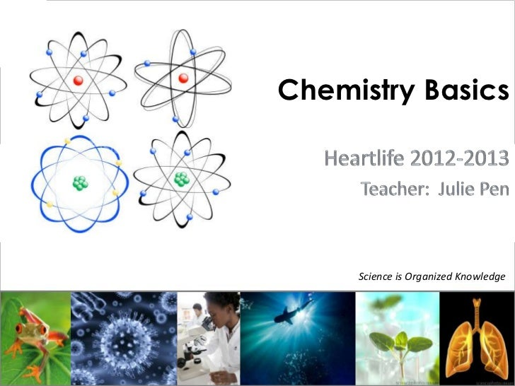 Chemistry Basics     Science is Organized Knowledge