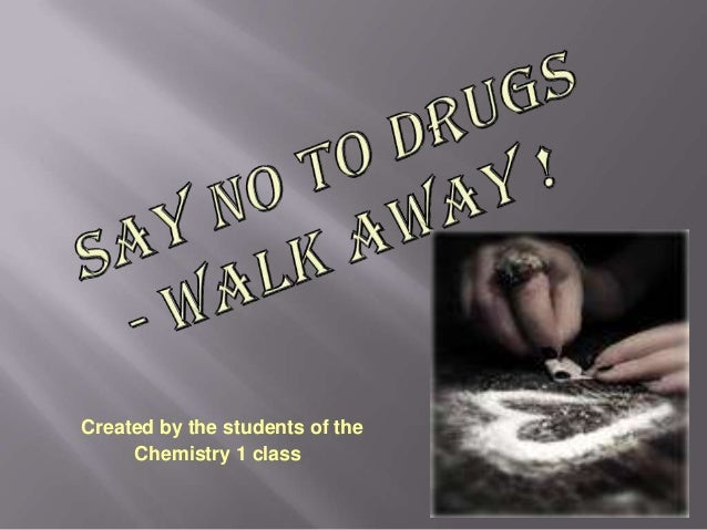 Chemistry class Say No, Walk Away