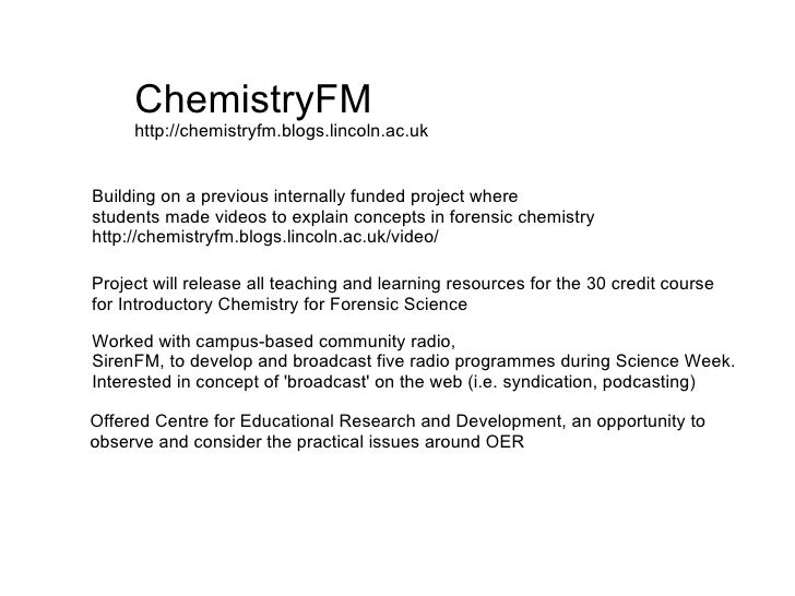 ChemistryFM      http://chemistryfm.blogs.lincoln.ac.uk   Building on a previous internally funded project where students ...