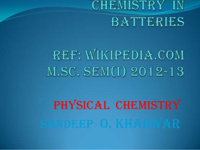 Chemistry  in   batteries. sandeep