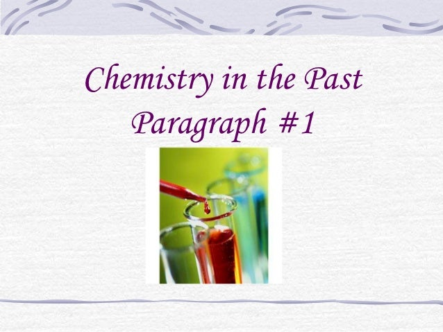 Chemistry in the Past   Paragraph #1
