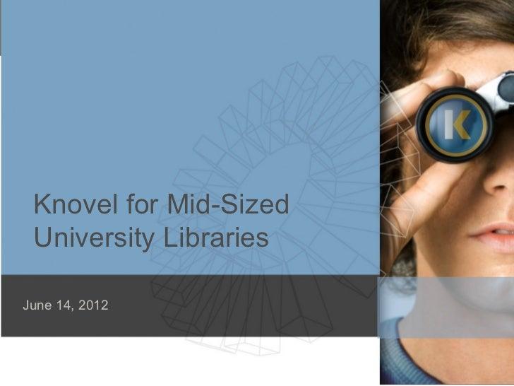 Knovel for Mid-Sized University LibrariesJune 14, 2012