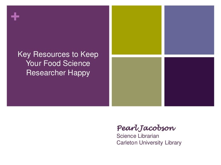 +Key Resources to Keep  Your Food Science  Researcher Happy  Researcher Happy      Pearl Jacobson, Science    Librarian, C...