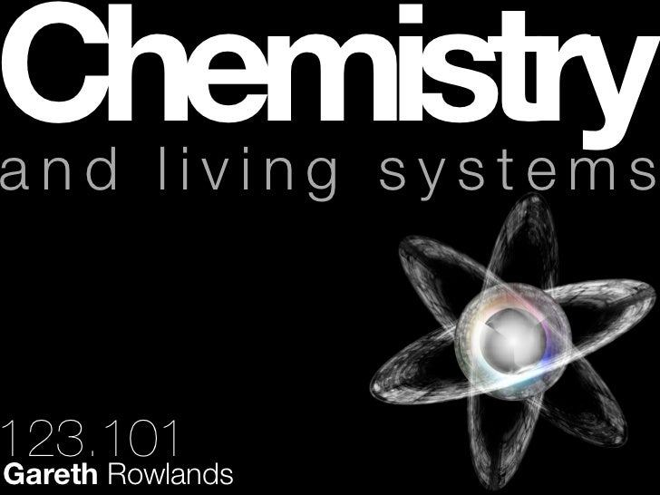 Chemistryand living systems123.101Gareth Rowlands