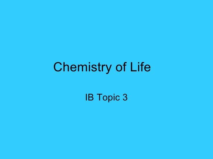 Chemistry of Life IB Topic 3