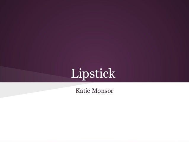 LipstickKatie Monsor